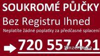 SOUKROMÉ PŮJČKY - 720557421